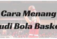 Cara Menang Judi Bola Basket