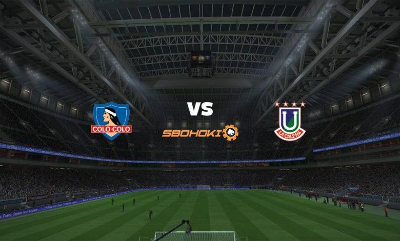 Live Streaming  Colo Colo vs Unión La Calera 26 Desember 2020 1