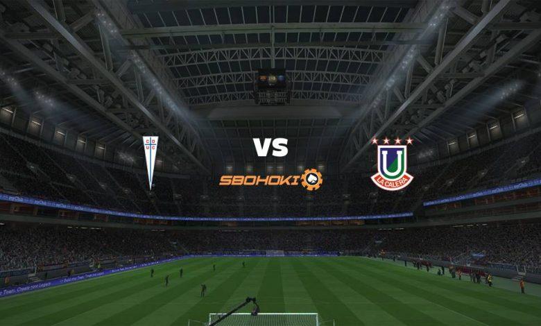 Live Streaming  Universidad Católica vs Unión La Calera 11 Februari 2021 1