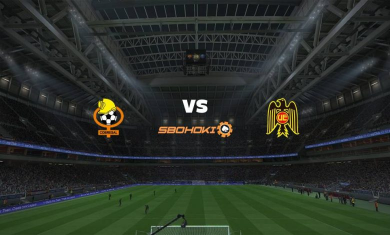 Live Streaming  Cobresal vs Unión Española 15 Februari 2021 1