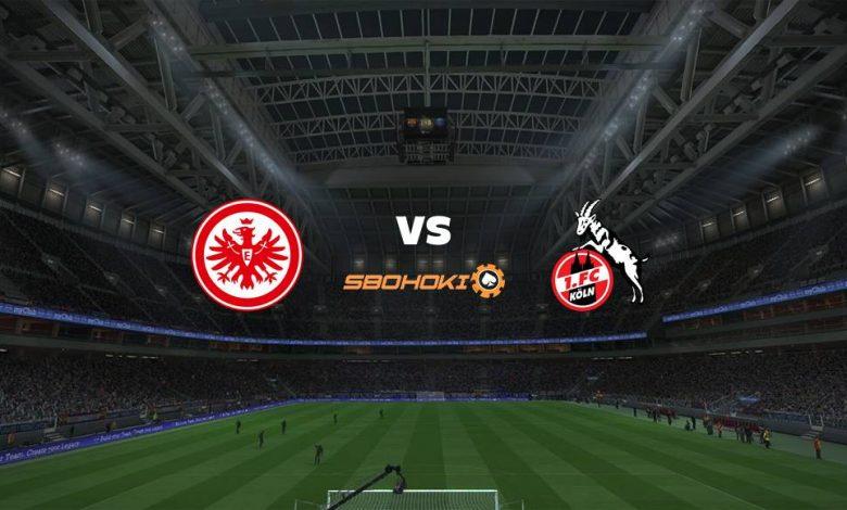Live Streaming  Eintracht Frankfurt vs FC Cologne 14 Februari 2021 1