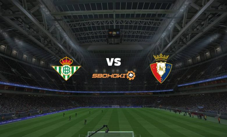 Live Streaming Real Betis vs Osasuna 1 Februari 2021 1