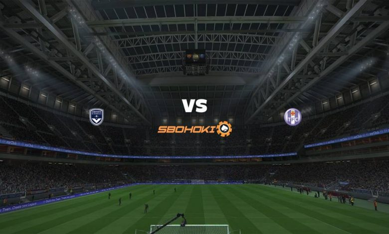 Live Streaming  Bordeaux vs Toulouse 10 Februari 2021 1
