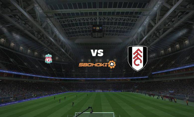 Live Streaming Liverpool vs Fulham 7 Maret 2021 1