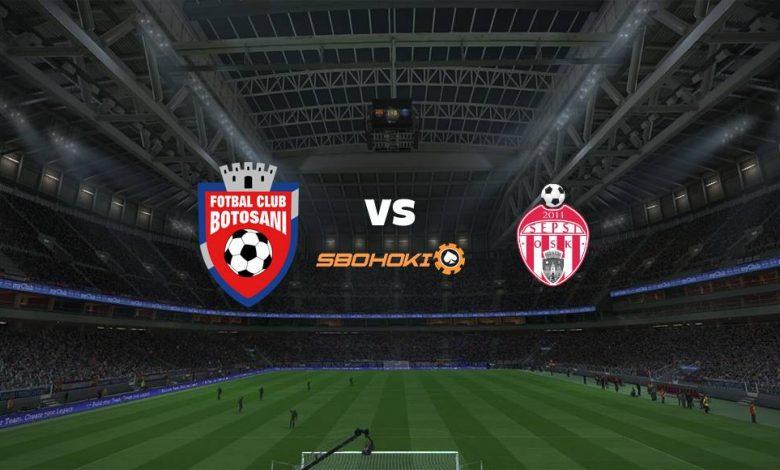 Live Streaming FC Botosani vs Sepsi Sfantu Gheorghe 15 Maret 2021 1