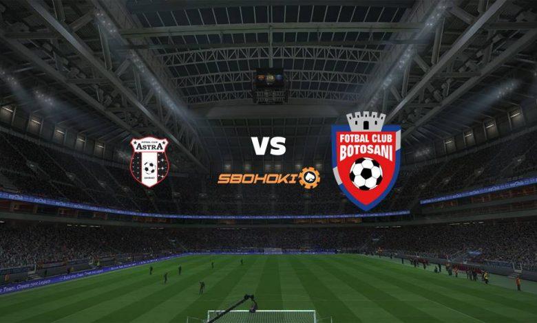 Live Streaming FK Astra Giurgiu vs FC Botosani 18 Maret 2021 1