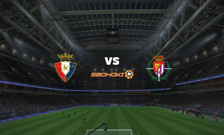 Live Streaming Osasuna vs Valladolid 13 Maret 2021 1