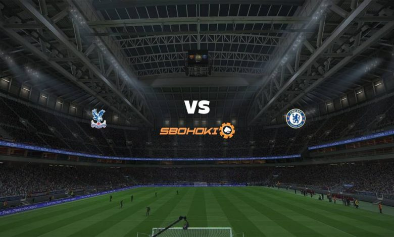 Live Streaming Crystal Palace vs Chelsea 10 April 2021 1
