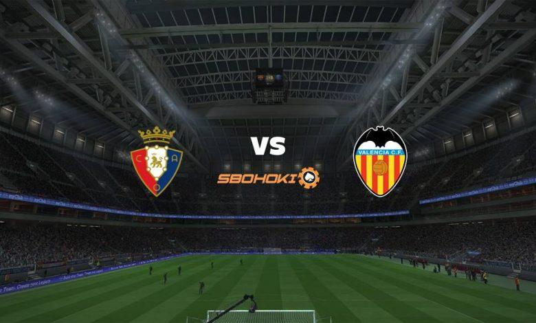 Live Streaming Osasuna vs Valencia 21 April 2021 1
