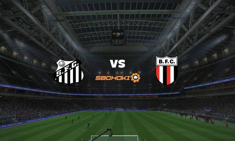 Live Streaming Santos vs Botafogo SP 11 April 2021 1