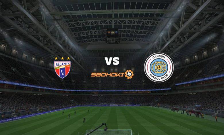 Live Streaming Atlante vs Cancún FC 22 April 2021 1