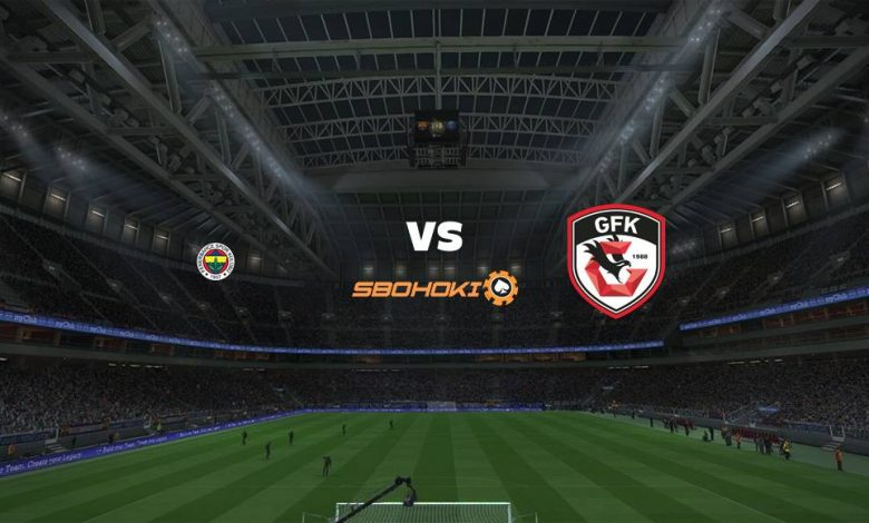Live Streaming Fenerbahce vs Gazisehir Gaziantep 12 April 2021 1