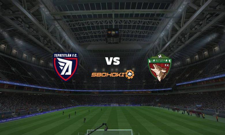 Live Streaming Tepatitlán FC vs Tlaxcala FC 6 April 2021 1