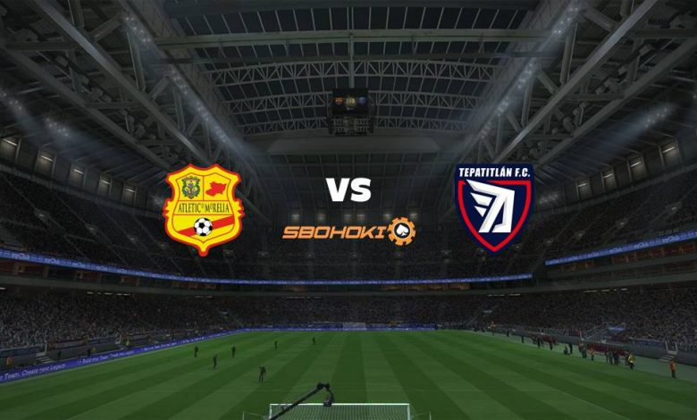 Live Streaming Atlético Morelia vs Tepatitlán FC 16 April 2021 1