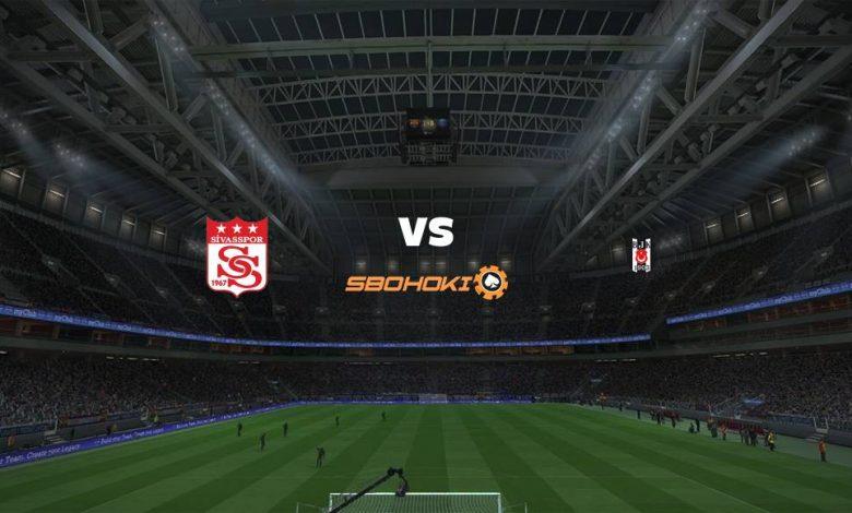 Live Streaming Sivasspor vs Besiktas 20 April 2021 1