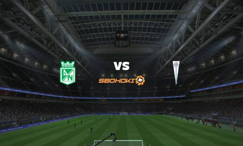 Live Streaming Atlético Nacional vs Universidad Católica 23 April 2021 1