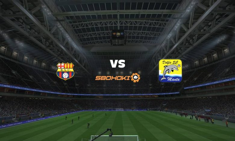 Live Streaming Barcelona SC vs Delfín 25 April 2021 1