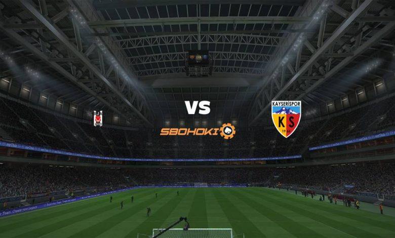 Live Streaming Besiktas vs Kayserispor 24 April 2021 1