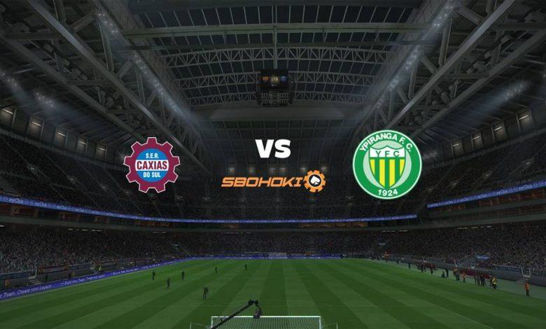 Live Streaming Caxias do Sul vs Ypiranga 20 April 2021 1