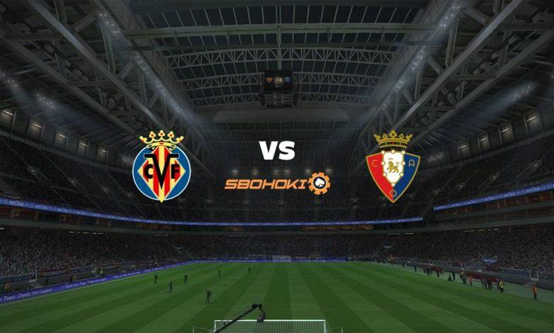 Live Streaming Villarreal vs Osasuna 11 April 2021 1