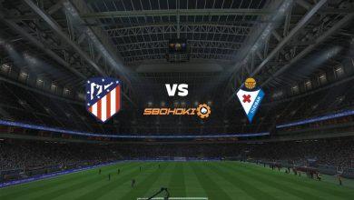 Photo of Live Streaming  Atletico Madrid vs Eibar 18 April 2021