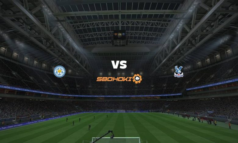 Live Streaming Leicester City vs Crystal Palace 26 April 2021 1