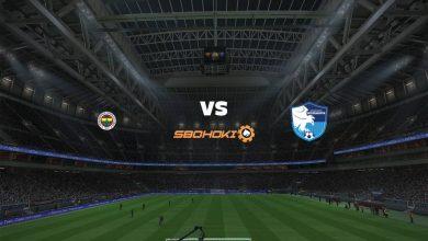 Photo of Live Streaming  Fenerbahce vs Erzurum BB 3 Mei 2021