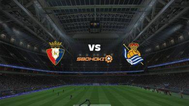 Photo of Live Streaming  Osasuna vs Real Sociedad 22 Mei 2021