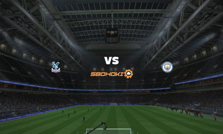 Live Streaming Crystal Palace vs Manchester City 1 Mei 2021 1