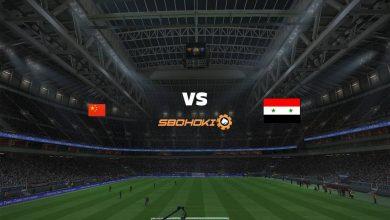 Photo of Live Streaming  China vs Syria 15 Juni 2021