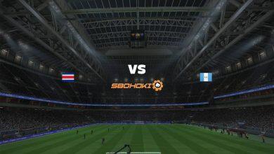 Photo of Live Streaming  Costa Rica vs Guatemala 15 Juni 2021