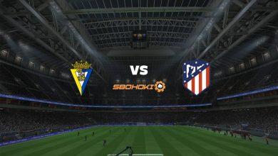 Photo of Live Streaming  Cádiz vs Atletico Madrid 4 Agustus 2021