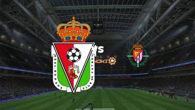 Photo of Live Streaming  Burgos vs Valladolid 5 September 2021